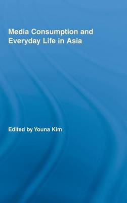 Media Consumption and Everyday Life in Asia
