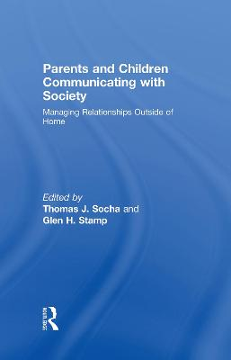 Parents and Children Communicating with Society: Managing Relationships Outside of the Home