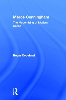 Merce Cunningham: The Modernizing of Modern Dance