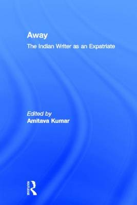 Away: The Indian Writer as an Expatriate