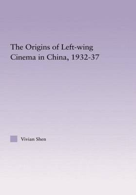 The Origins of Leftwing Cinema in China, 1932-37
