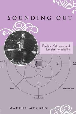 Sounding Out: Pauline Oliveros and Lesbian Musicality