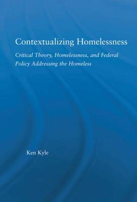 Contextualizing Homelessness: Towards a Critical Theory of Homelessness