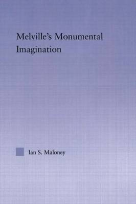 Melville's Monumental Imagination