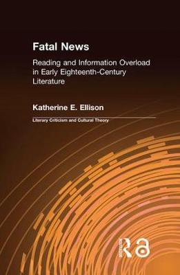 The Fatal News: Reading and Information Overload in Early Eighteenth-Century Literature
