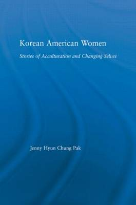 Korean American Women: Stories of Acculturation and Changing Selves