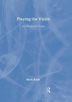 Playing the Violin: An Illustrated Guide