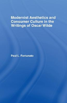 Modernist Aesthetics and Consumer Culture in the Writings of Oscar Wilde