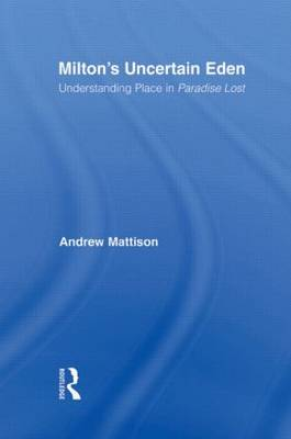 Milton's Uncertain Eden: Understanding Place in Paradise Lost