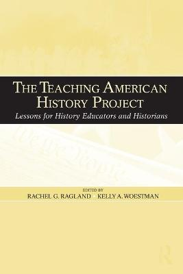 The Teaching American History Project: Lessons for History Educators and Historians
