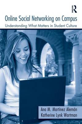 Online Social Networking on Campus: Understanding What Matters in Student Culture