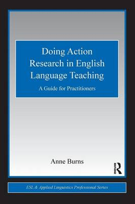Doing Action Research in English Language Teaching: A Guide for Practitioners