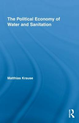 The Political Economy of Water and Sanitation