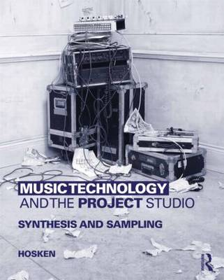 Music Technology and the Project Studio: Synthesis and Sampling