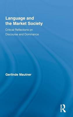 Language and the Market Society: Critical Reflections on Discourse and Dominance