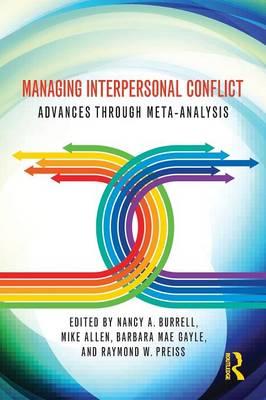 Managing Interpersonal Conflict: Advances through Meta-Analysis