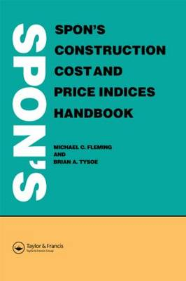Spon's Construction Cost and Price Indices Handbook