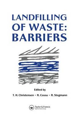 Landfilling of Waste: Barriers: v.2: Barriers