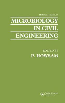 Microbiology in Civil Engineering: Proceedings of the Federation of European Microbiological Societies Symposium Held at Cranfield Institute of Technology, UK