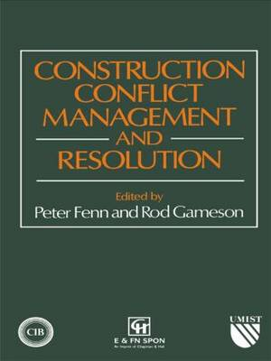 Construction Conflict Management and Resolution: 1st International Conference on Construction Management : Papers