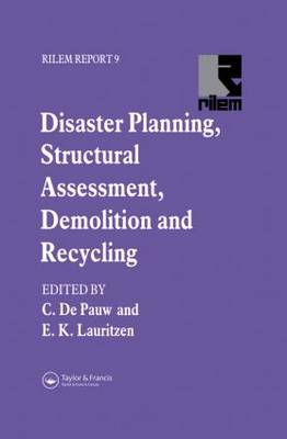 Disaster Planning, Structural Assessment, Demolition and Recycling: Report of Task Force 2 of RILEM Technical Committee 121-DRG, Guidelines for Demolition and Reuse of Concrete and Masonry