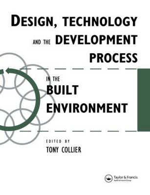 Design, Technology and the Development Process in the Built Environment