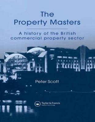 The Property Masters: A history of the British commercial property sector
