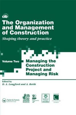 The Organization and Management of Construction: Shaping theory and practice: v. 2