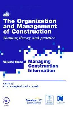 The Organization and Management of Construction: v.3: Managing Construction Information