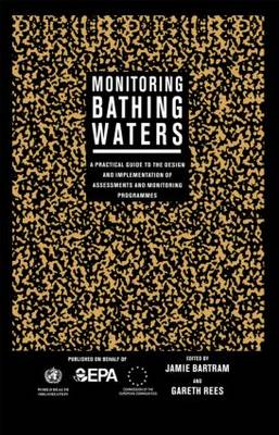 Monitoring Bathing Waters: A Practical Guide to the Design and Implementation of Assessments and Monitoring Programmes