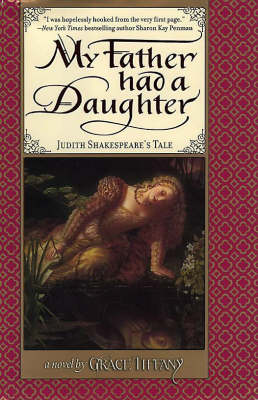 My Father Had A Daughter: Judith Shakespeare's Tale