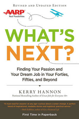 What'S Next?: Finding Your Passion and Your Dream Job in Your Forties, Fifities and Beyond