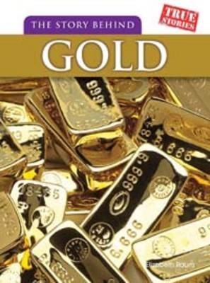 The Story Behind Gold