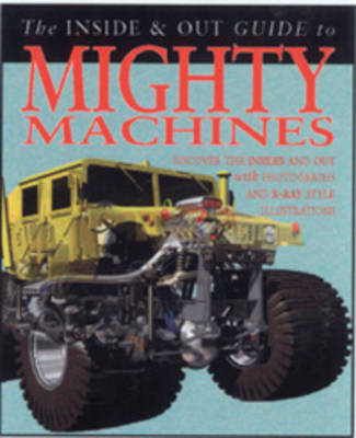 Mighty Machines Inside and Out