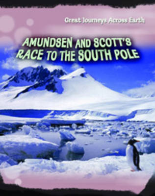 Amundsen and Scott's Race to the South Pole