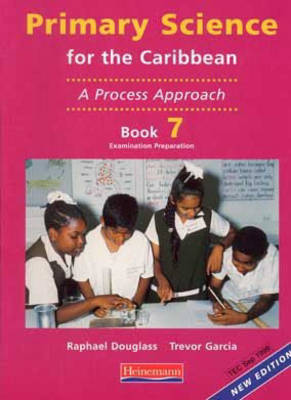 Primary Science for the Caribbean: A Process Approach: Bk. 7