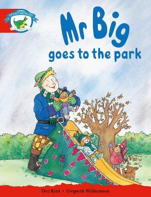 Mr Big Goes to the Park: Stage 1: Literacy Edition Storyworlds Stage 1, Fantasy World, Mr Big Goes to the Park Fantasy World