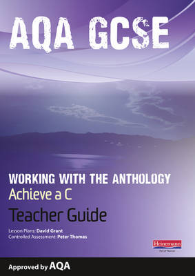 AQA Working with the Anthology Teacher Guide: Aim for a C: Achieve a C