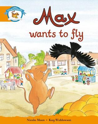 Literacy Edition Storyworlds Stage 4, Animal World Max Wants to Fly