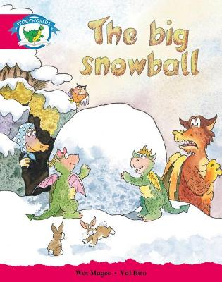 Literacy Edition Storyworlds Stage 5, Fantasy World, The Big Snowball