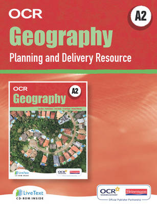 A2 Geography for OCR LiveText for Teachers with Planning and Delivery Resource