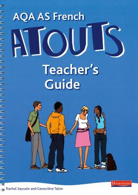 Atouts - AS French - Teacher's guide  (incl. Student listening activities CD-Rom & teacher's guide CD-Rom)