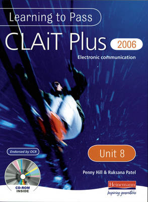 Learning to Pass CLAIT Plus 2006 (Level 2) UNIT 8 Electronic Communication