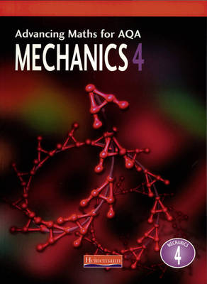 Advancing Maths for AQA: Mechanics 4 (M4)