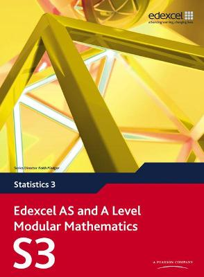 Edexcel AS and A Level Modular Mathematics Statistics 3 S3