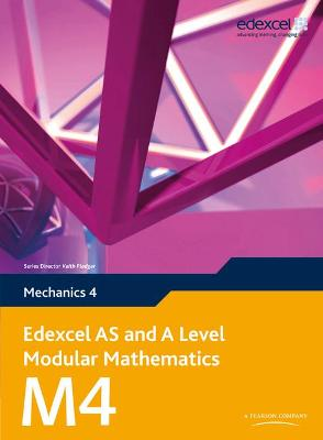 Edexcel AS and A Level Modular Mathematics Mechanics 4 M4