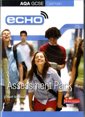 Echo AQA GCSE German Assessment Pack (Higher and Foundation)