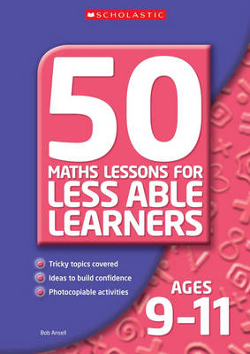 50 Maths Lessons for Less Able Learners Ages 9-11