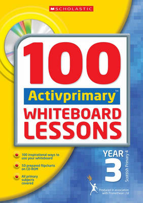 100 ACTIVprimary Whiteboard Lessons Year 3 with CD-Rom