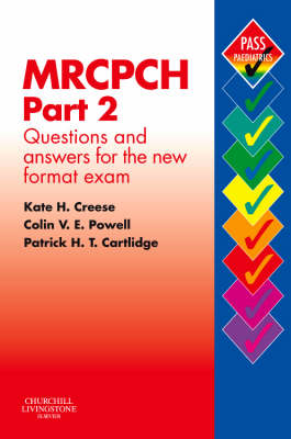 MRCPCH Part 2: Questions and Answers for the New Format Exam: The Complete Revision Guide